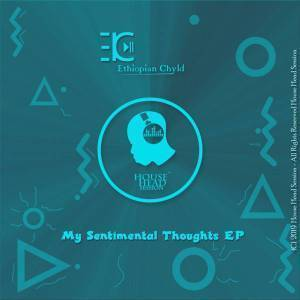 Ethiopian Chyld – My Sentimental Thoughts (Original Mix) mp3 download