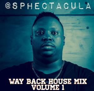 SPHEctacula – Way Back House Mix Vol 1 mp3 download