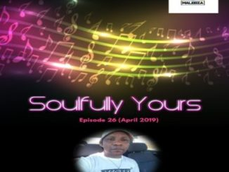 DJ Malebza – Soulfully Yours Episode 26 mp3 download