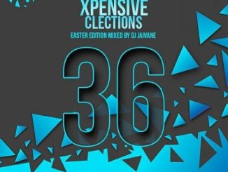 Dj Jaivane – Xpensiveclections Vol 36 (Easter Edition 2019) 2 hours Livemix mp3 download