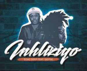 Echo Deep – Inhliziyo (Original Mix) Ft. Goitse mp3 download