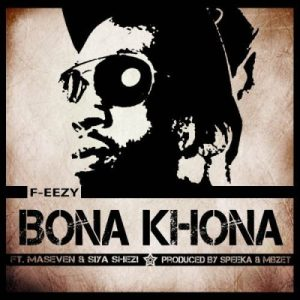 F-eezy – Bona Khona Ft. MaseVen & Siya Shezi mp3 download