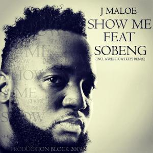 J Maloe – Show Me Ft. Sobeng mp3 download