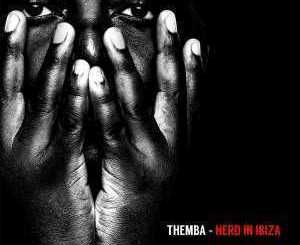 THEMBA – Herd in Ibiza Mix mp3 download