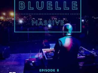 Bluelle – Massive Mix Episode 8 mp3 download