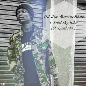 DJ Jim MasterShine – I Sold My Bike (Original Mix) mp3 download