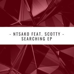 Ntsako – Searching (Main Mix) Ft. Scotty mp3 download
