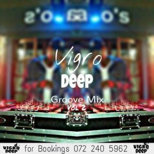 Vigro Deep – The Groove Mix Vol 2 (100% Productions) mp3 download