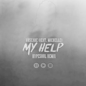 Vuscare – My Help (Hypesoul Remix) Ft. Michelle mp3 download