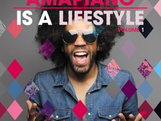 Various Artists - Amapiano Is a Lifestyle Vol. 1 (Album)