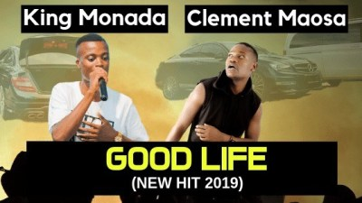 King Monada Good Life Ft. Clement Maosa (Original Mix) Mpe Download Fakaza