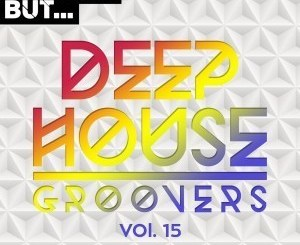 ALBUM: VA – Nothing But… Deep House Groovers, Vol. 15