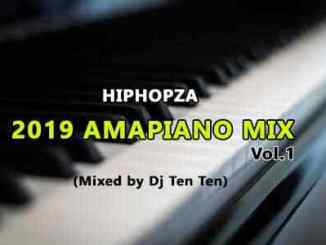 DOWNLOAD amapiano mix 2019 Vol. 1 from Hiphopza Mixed By Dj Ten Ten Mp3