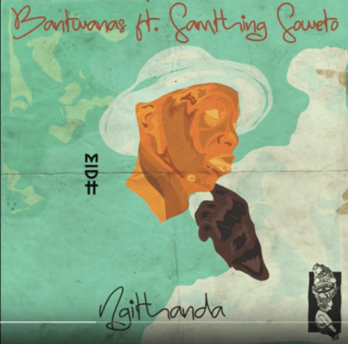 DOWNLOAD Bantwanas Ngithanda Mp3 Ft. Samthing Soweto Mp3