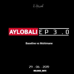 DOWNLOAD Baseline vs Mshimane Aylobali EP 3.0 ZIP