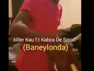 Killer Kau Baneylonda Ft. Kabza De Small Mp3 Download