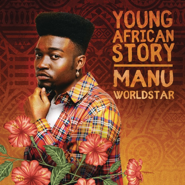 DOWNLOAD Manu WorldStar Young African Story EP Zip