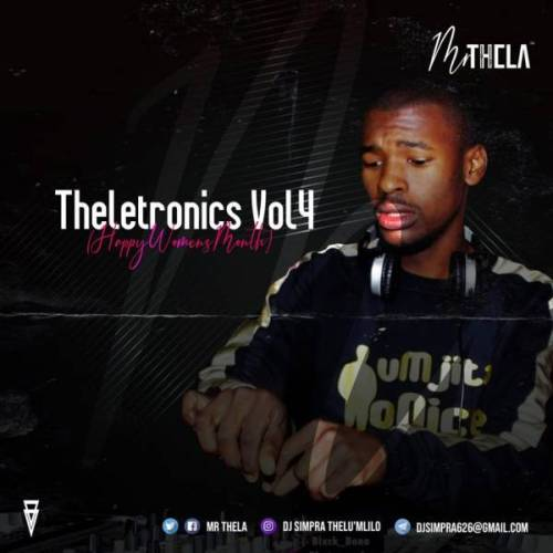 DOWNLOAD Mr Thela Theletronics Vol.4 (Happy Womans Month) Mp3