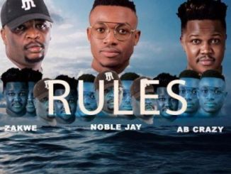 Noble Jay Rules Ft. Zakwe & Ab Crazy Mp3 Download