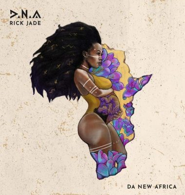 DOWNLOAD Rick Jade – D.N.A (Da New Africa) Mp3