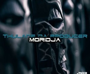 DOWNLOAD Thulane Da Producer Moridja (Original Mix) Mp3