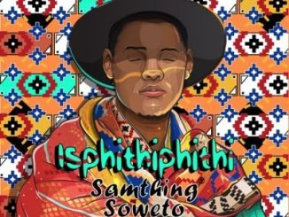 Samthing Soweto Isphithiphithi Full Album Zip Download