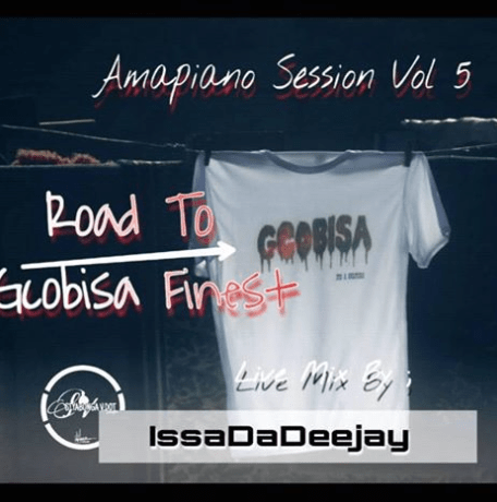 DOWNLOAD IssaDaDeejay AmapianoSession Vol 5 Road To Gcobisa Finest Live Mix Mp3