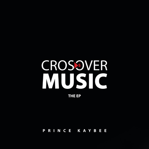 Download Prince Kaybee Crossover Music EP Zip File