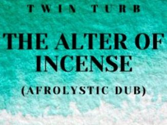 DOWNLOAD Twin Turb The Alter Of Incense (Afrolystic Dub) Mp3