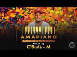 DOWNLOAD C'Buda M Amapiano Thursdays Mix Mp3