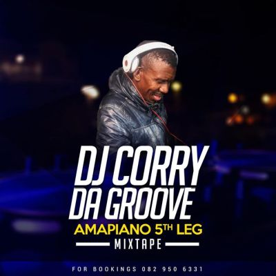 DOWNLOAD DJ Corry Da Groove Amapiano 5th Leg Mp3