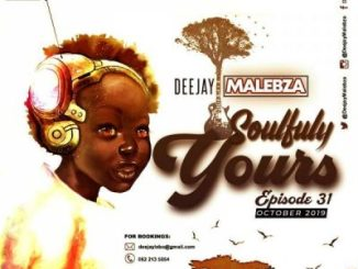 DOWNLOAD DJ Malebza Soulfully Yours Episode 31 (October 2019) Mp3