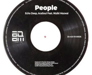 DOWNLOAD Echo Deep & AcaSoul People Ft. Ntsiki Mazwai Mp3