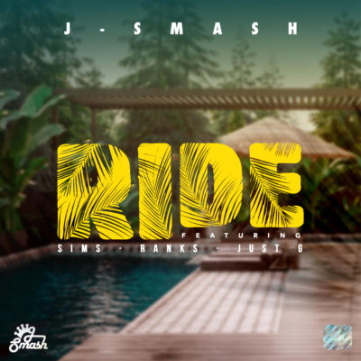 DOWNLOAD J-Smash Ride Ft. Sims, Ranks & Just G Mp3