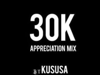 DOWNLOAD Kususa 30K Appreciation Mix Mp3