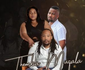 DOWNLOAD Mafa Bavuma, King Jade, Baby Joe & Dj Svig Themba Muqala Mp3