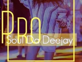 DOWNLOAD ProSoul Da Deejay Girl From Soweto (Main Mix) Mp3