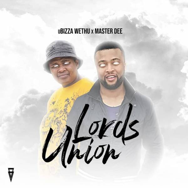uBizza Wethu & Master Dee – Lord's Union mp3 download