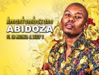 DOWNLOAD Abidoza Amantombazane Ft. Dr Malinga & Jazzy G Mp3