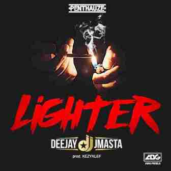 Deejay J Masta – LighterDeejay J Masta – LighterDeejay J Masta – Lighter