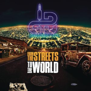 DOWNLOAD Distruction Boyz From The Streets To The World Album Zip