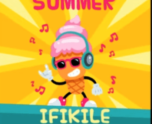 DOWNLOAD Dj Zedaz Summer Ifikile Mp3