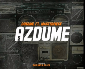 Dosline – AzDume Ft. Masterpiece mp3 download
