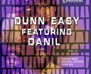 Dunn Easy, Danil – Rise Up (Kususa Remix) mp3 download
