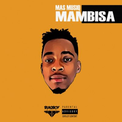 DOWNLOAD Mas Musiq Mambisa Full Album Zip