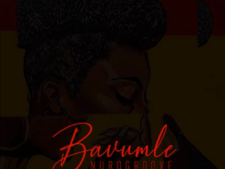 DOWNLOAD NuroGroove Bavumile Intro Mp3