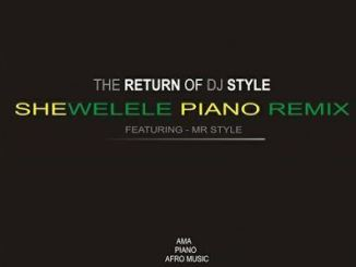 Mr Style Shiwelele (Amapiano Remake) Mp3 Download