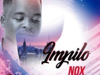 Nox Intombe yodwa Mp3 Download
