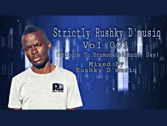 Rushky D'musiq – Strictly Rushky D'musiq VoL 003 (Tribute To Drumonade & Phuddy)