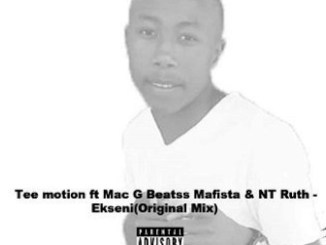 Tee Motion Ft Mac G _Mafita & NT Ruth Ekseni Mp3 Download